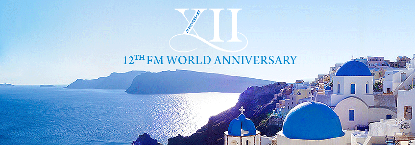 12th FM WORLD Anniversary – Greece 2016!
