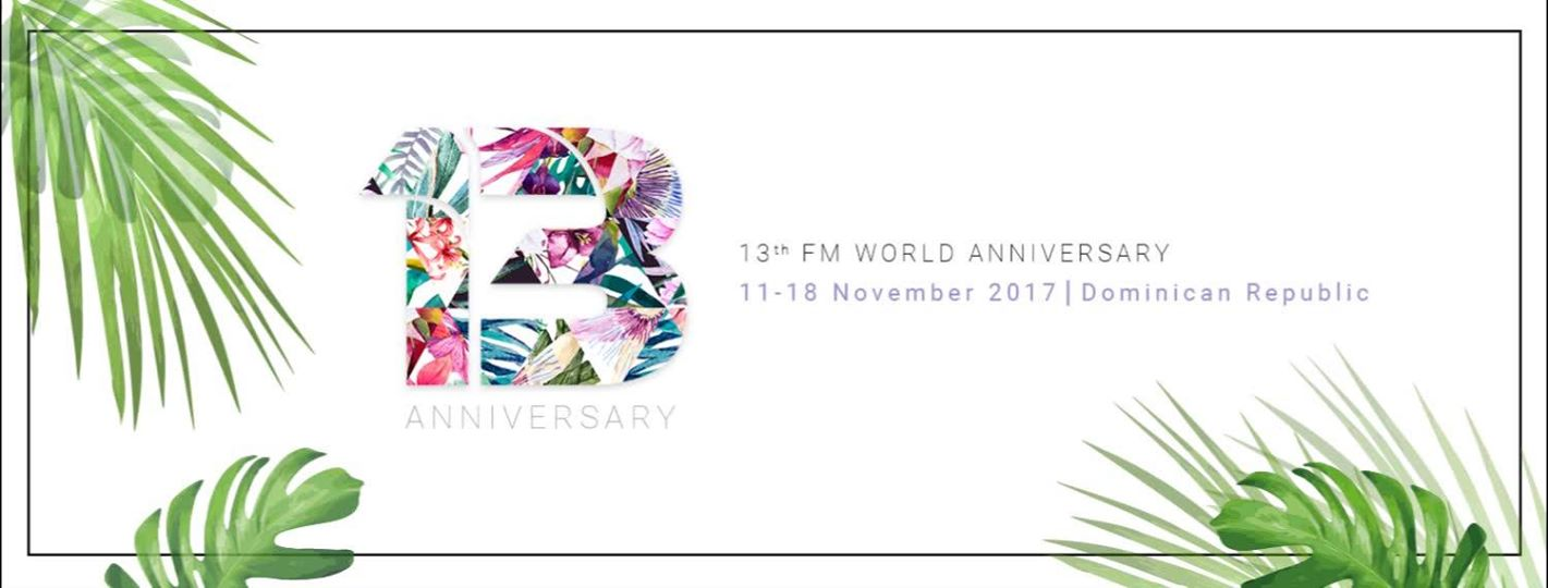 13th FM WORLD Anniversary –  Dominican Republic 2017